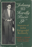 """Johnny We Hardly Knew Ye"": Memories of John Fitzgerald Kennedy Book"