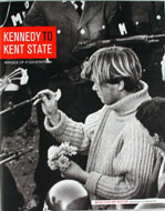 Kennedy To Kent State: Images of a Generation Book