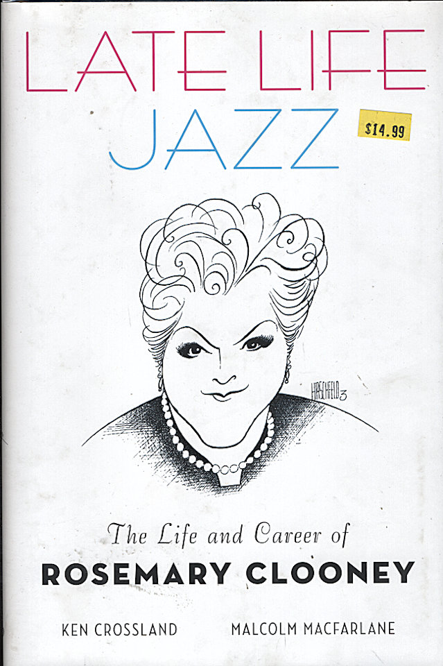 Late Life Jazz: The Life and Career of Rosemary Clooney