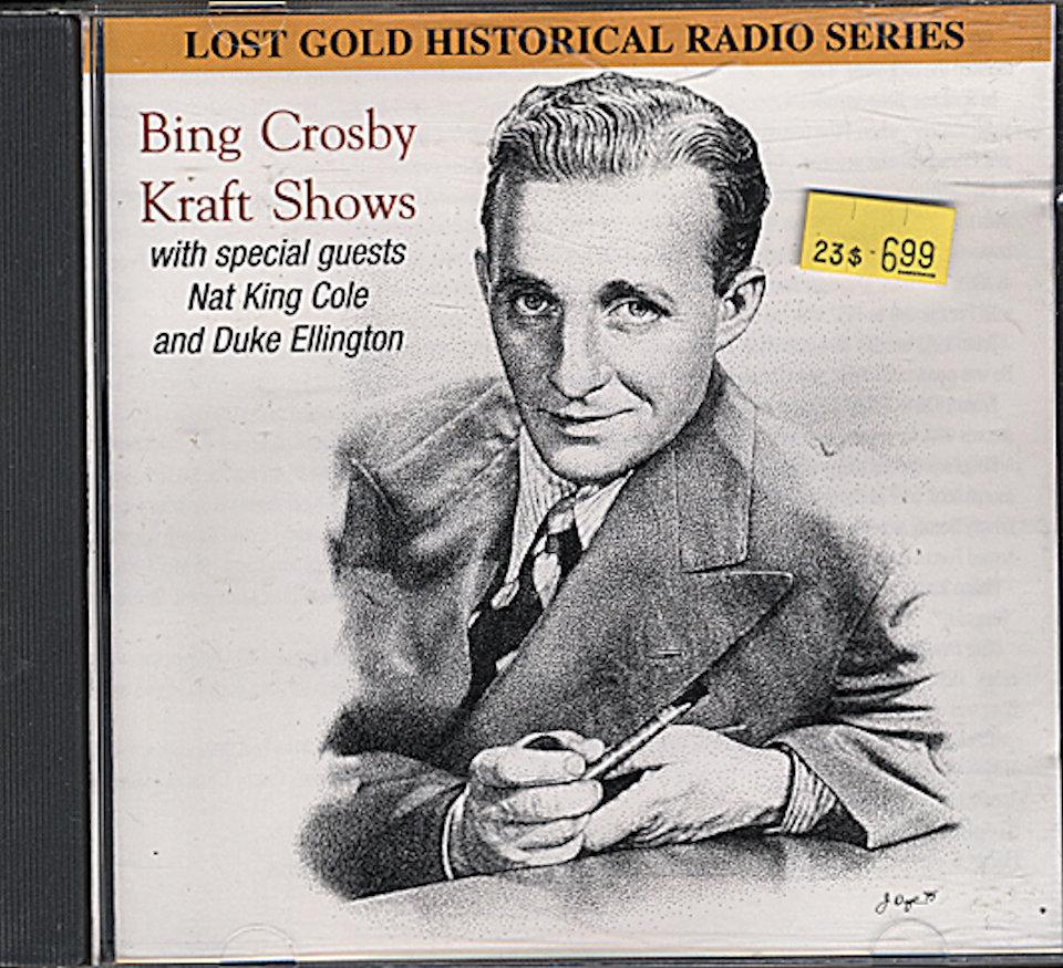 Lost Gold Historical Radio Series: Bing Crosby Kraft Shows CD