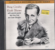 Lost Gold Historical Radio Series: Bing Crosby Kraft Shows CD
