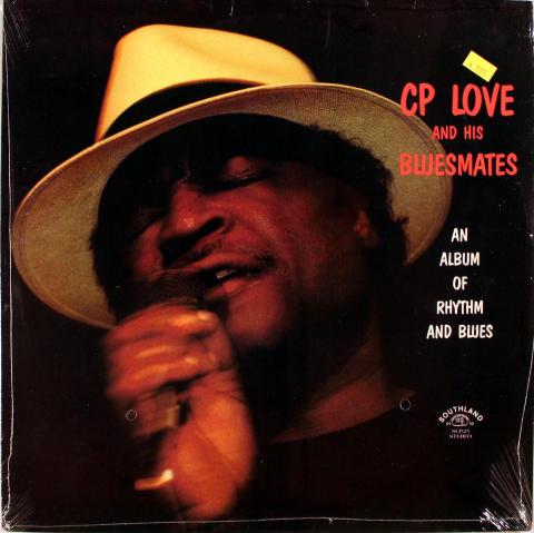"CP Love & His Bluesmates Vinyl 12"""