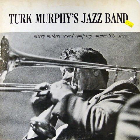 "Turk Murphy's Jazz Band Vinyl 12"""