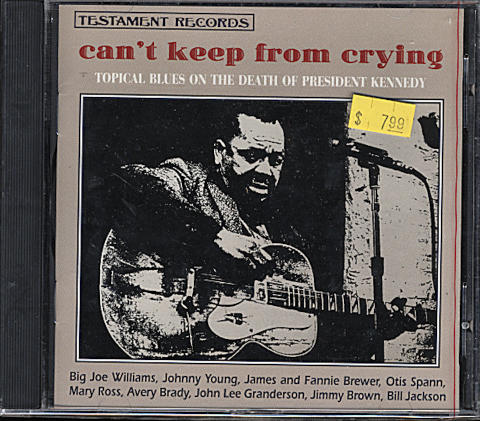 Can't Keep From Crying: Topical Blues On The Death of President Kennedy CD
