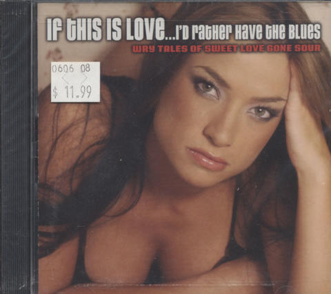 If This Is Love..I'd Rather Have The Blues CD