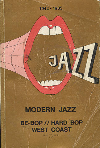 Modern Jazz: Be-bop / Hard Bop / West Coast (1942 - 1985)