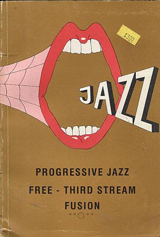 Progressive Jazz: Free - Third Stream Fusion