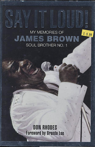 Say it Loud! My Memories of James Brown