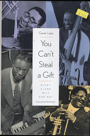 You Can't Steal A Gift: Dizzy, Clark, Milt And Nat