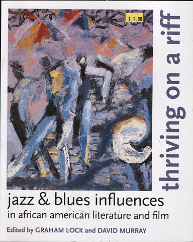 Thriving On A Riff: Jazz & Blues Influences In African American Literature And Film