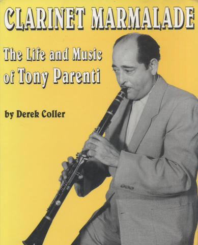 Clarinet Marmalade: The Life and Music of Tony Parenti