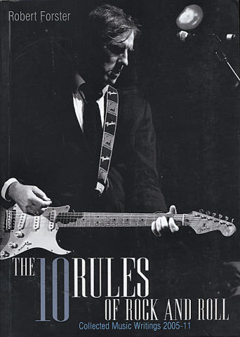 The 10 Rules of Rock and Roll: Collected Music Writings (2005 - 11)