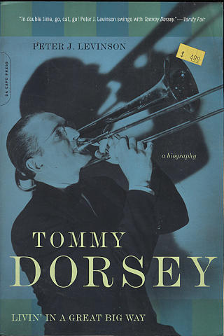 Tommy Dorsey: Livin' in a Great Big Way