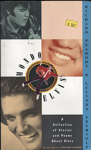 Mondo Elvis: A Collection of Stories and Poems About Elvis