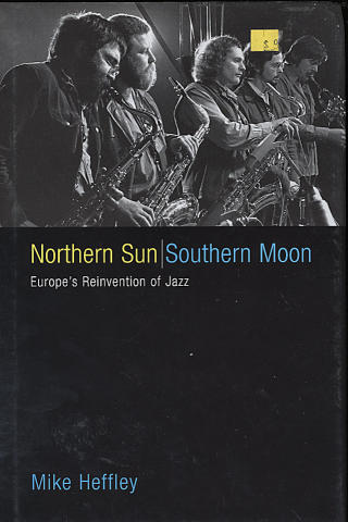 Northern Sun / Southern Moon: Europe's Reinvention of Jazz