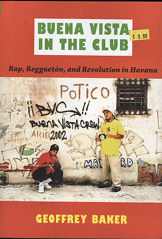 Buena Vista In The Club: Rap, Reggaeton, And Revolution In Havana