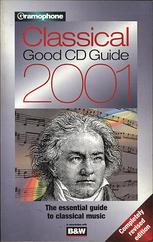 Gramophone Classical Good CD Guide 2001: The Essential Guide To Classical Music