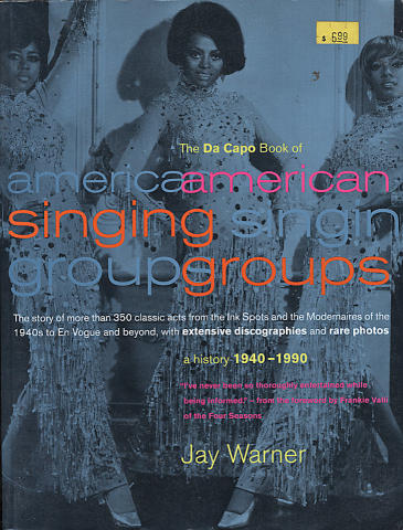 The Da Capo Book Of American Singing Groups: A History 1940-1990