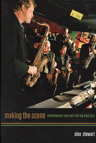 Making The Scene: Contemporary New York City Big Band Jazz