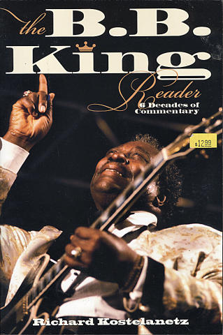 The B.B. King Reader: 6 Decades Of Commentary