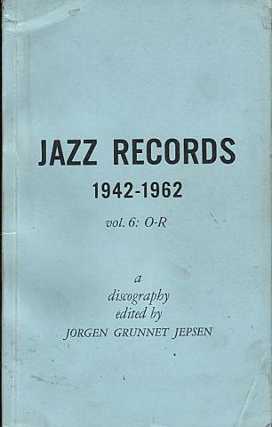Jazz Records (1942 - 1962) Vol. 6: O - R