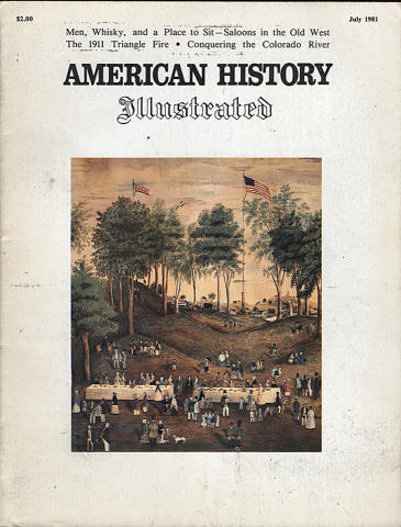 American History Illustrated Magazine July 1981
