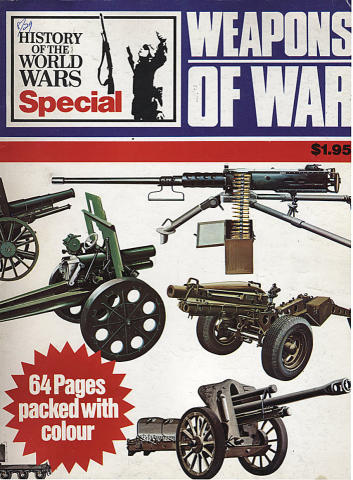 History Of The World Wars - Weapons Of War