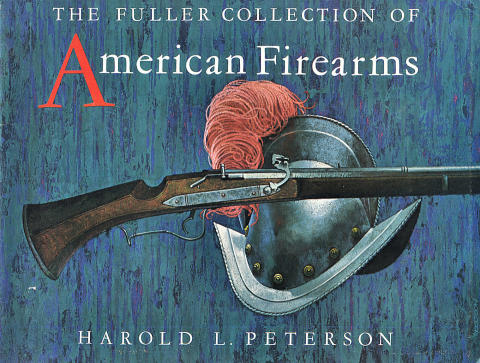 The Fuller Collection of American Firearms