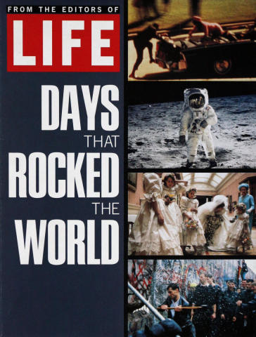 LIFE Days That Rocked The World