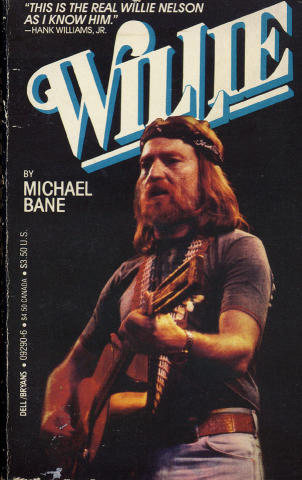Willie: An Unauthorized Biography Of Willie Nelson