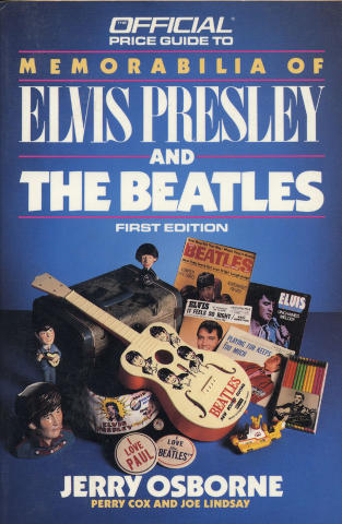 The Official Price Guide To Memorabilia Of Elvis Presley And The Beatles First Edition