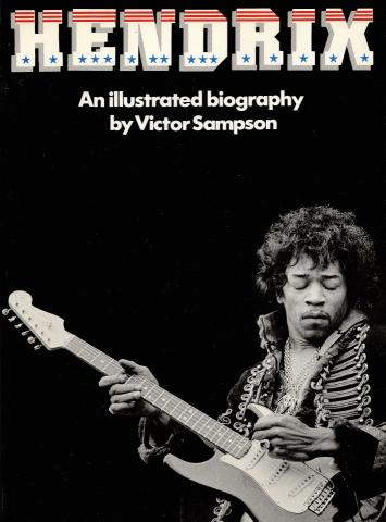 Hendrix: An Illustrated Biography