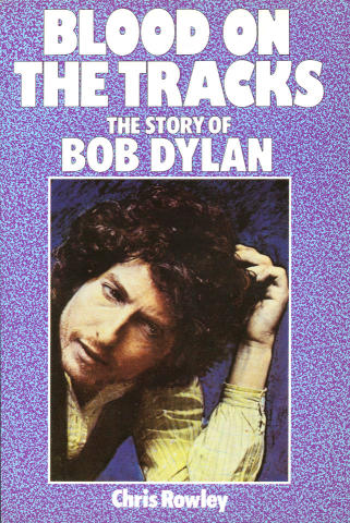 Blood on the Tracks: The Story of Bob Dylan