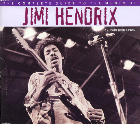 The Complete Guide to the Music of Jimi Hendrix