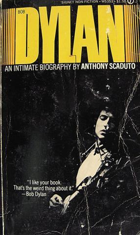 Bob Dylan An Intimate Biography