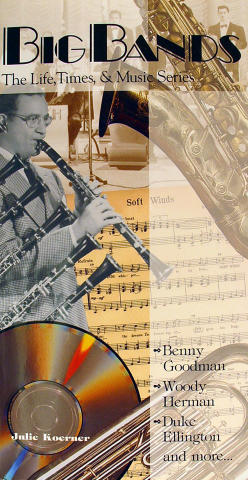 Big Bands The Life, Times & Music Series