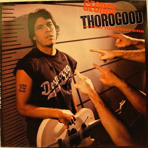 George Thorogood & The Destroyers Vinyl 12""