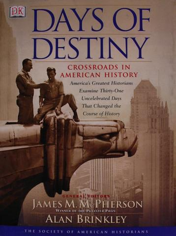 Days Of Destiny: Crossroads In American History