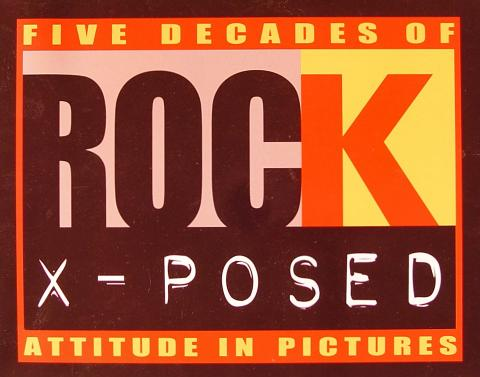 Five Decades of Rock X-Posed Attitude in Pictures