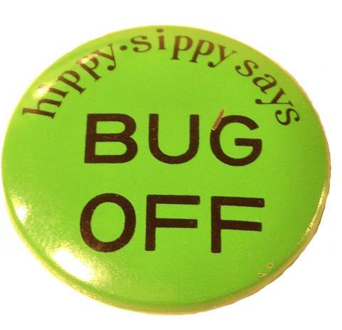 Hippy Sippy Say Bug Off Pin