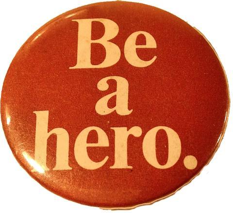 Be A Hero. Pin