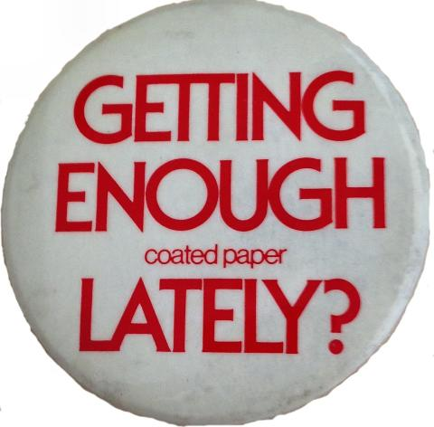 Getting Enough Coated Paper Lately? Pin