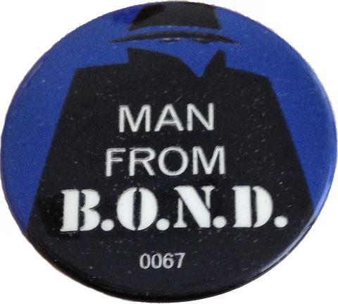 Man From B.O.N.D. Pin