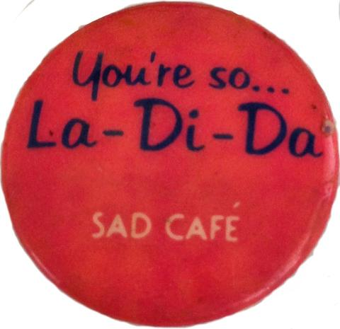 Sad Cafe Pin