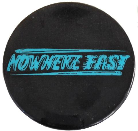 Nowhere Fast Pin