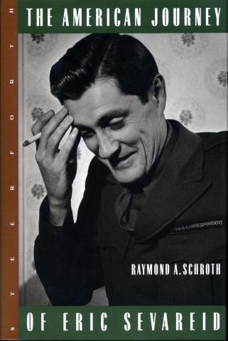 The American Journey Of Eric Sevareid