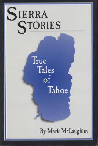 Sierra Stories: True Tales of The Tahoe
