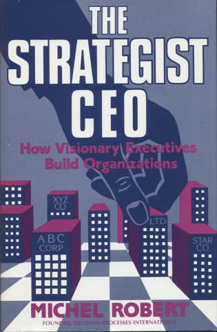 The Strategist CEO: How Visionary Executives Build Organizations