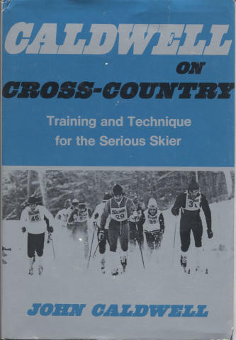 Caldwell On Cross-Country: Training and Technique for the Serious Skier
