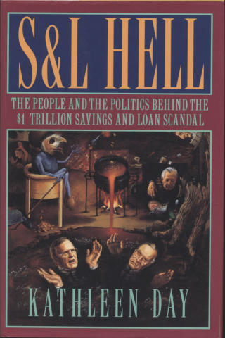 S&L Hell: The People and the Politics Behind the $1 Trillion Savings and Loan Scandal